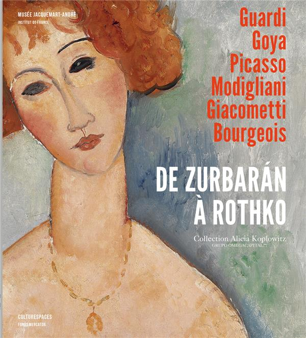DE ZURBARAN A ROTHKO LA COLLECTION ALICIA KOPLOWITZ